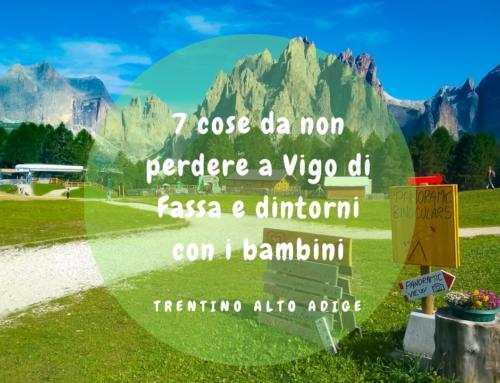 7 cose da non perdere a Vigo di Fassa e dintorni con i bambini